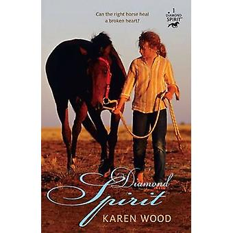 Diamond Spirit by Karen Wood - 9781743361191 Book