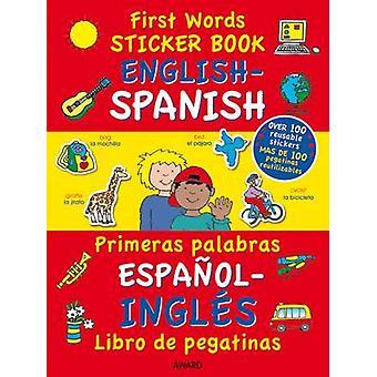 First Words Sticker Book - English - Spanish by Terry Burton - 9781841