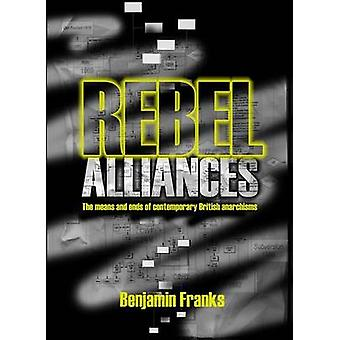 Rebel Alliances - The Means and Ends of Contemporary British Anarchism