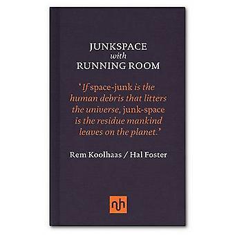 Junkspace/Running Room by Rem Koolhaas - Hal Foster - 9781907903762 B