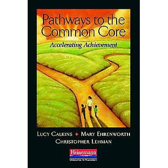 Pathways to the Common Core - Accelerating Achievement by Lucy Calkins