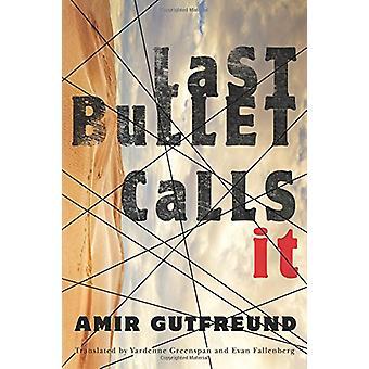 Last Bullet Calls it by Amir Gutfreund - Evan Fallenberg - Yardenne G