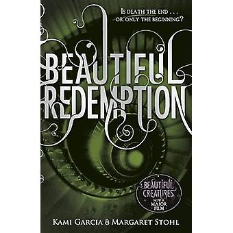 Beautiful Redemption Book 4 by Kami Garcia & Margaret Stohl