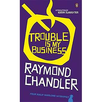 Trouble is My Business by Raymond Chandler & Karin Slaughter