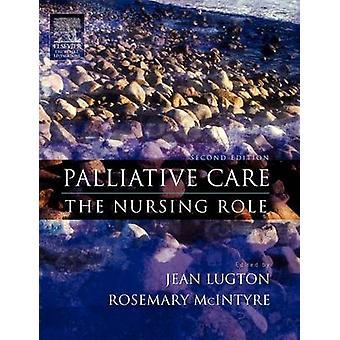 Palliativ vård rollen omvårdnad av Lugton & Jean