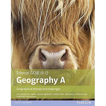 GCSE 91 Geography Specification A Geographical Themes and Challenges by Rob Clemens & David Flint & Michael Chiles & John Hopkin