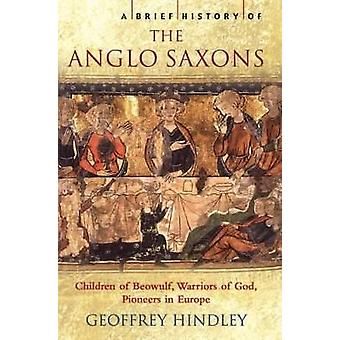 A Brief History of the AngloSaxons by Geoffrey Hindley