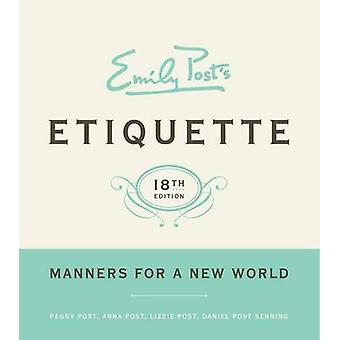 Emily Post's Etiquette - Manners for a New World by Peggy Post - Anna
