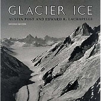 Glacier Ice (2nd Revised edition) by Austin Post - Edward R. LaChapel
