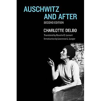 Auschwitz and After by Charlotte Delbo - Rosette C. Lamont - Lawrence