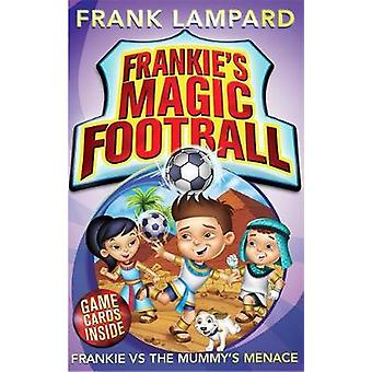 Frankie Vs die Mumie Menace von Frank Lampard - Mike Jackson - 97803
