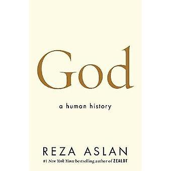 God - A Human History by Reza Aslan - 9780593079829 Book