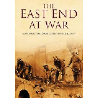 East End at War by Rosemary Taylor - Chris Lloyd - 9780750949132 Book