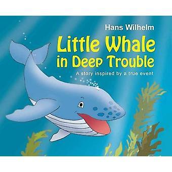Little Whale in Deep Trouble by Hans Wilhelm - 9780764168512 Book