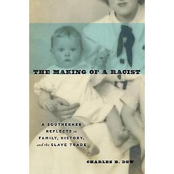 The Making of a Racist - A Southerner Reflects on Family - History - a
