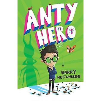 Anty Hero by Anty Hero - 9781781128367 Book