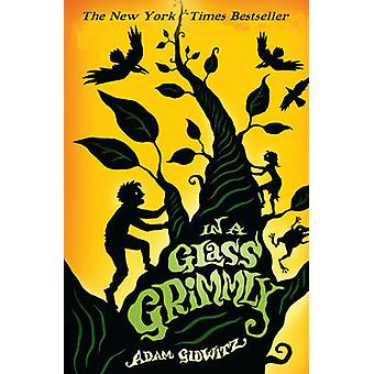 I ett glas Grimmly av Adam Gidwitz - 9781783440887 bok