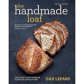 The Handmade Loaf - The book that started a baking revolution - 978178
