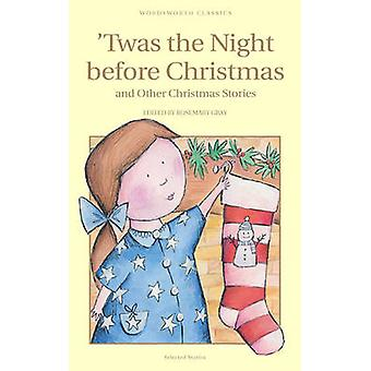 Twas the Night Before Christmas and Other Christmas Stories by Rosema