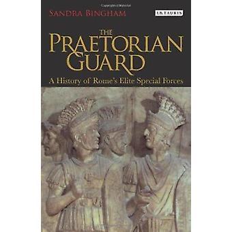 De Praetoriaanse Garde - een geschiedenis van Rome Elite Special Forces door San