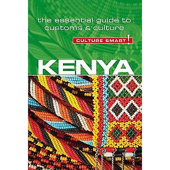 Kenya - Culture Smart! The Essential Guide to Customs & Culture by Ja