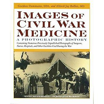 Images of Civil War Medicine - A Photographic History by Alfred Jay Bo