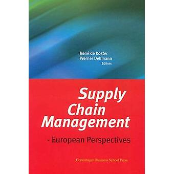 Supply Chain Management - European Perspectives by Rene de Koster - We
