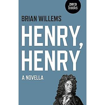 Henry - Henry - A Novella by Brian Willems - 9781785355479 Book