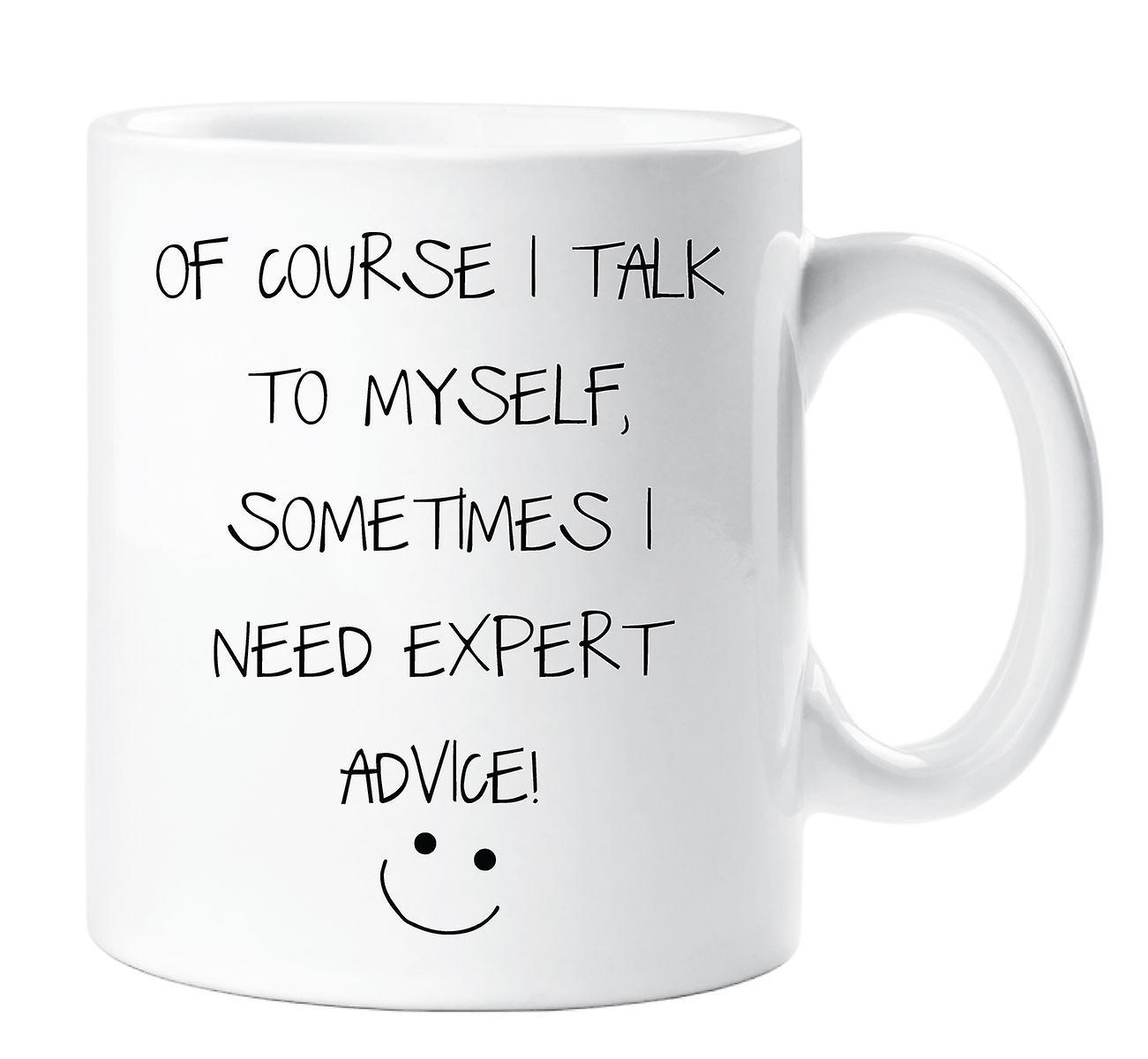 Pour MoiParfois J'ai Besoin Sûr Mug Conseils D'experts Sarcasme Des Bien Je Parle SzMVGLjpUq
