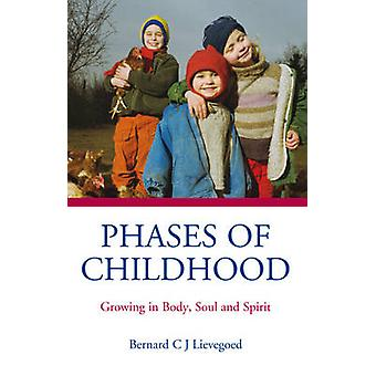 Phases of Childhood - Growing in Body - Soul and Spirit (3rd Revised e