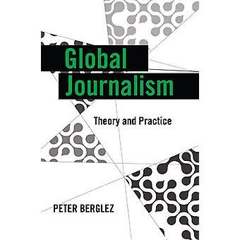 Mondiale journalistiek - theorie en praktijk (1e editie) door Peter Ber