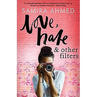 Love - Hate & Other Filters by Samira Ahmed - 9781471407147 Book