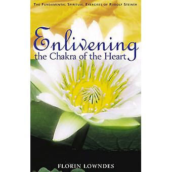 Enlivening the Chakra of the Heart - The Fundamental Spiritual Exercis