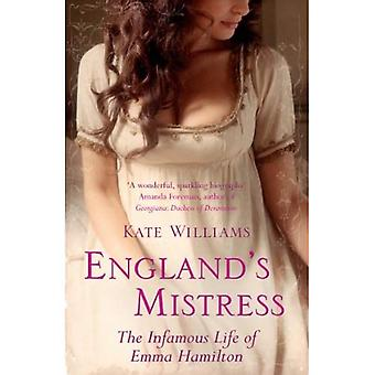 Maîtresse de l'Angleterre: la vie infâme d'Emma Hamilton