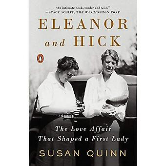 Eleanor and Hick: The Love�Affair That Shaped a First�Lady