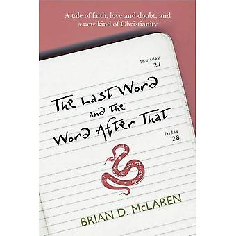 The Last Word and the Word After That: A Tale of Faith, Doubt and a New Kind of Christianity