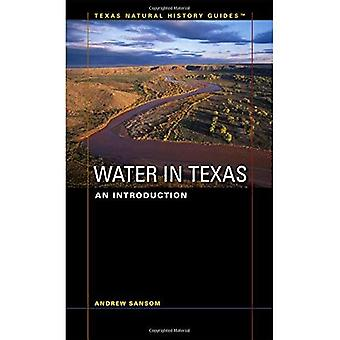 Water in Texas: An Introduction (Texas Natural History Guide): An Introduction (Texas Natural History Guide)