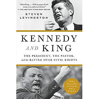 Kennedy and King: The�President, the Pastor, and the�Battle Over Civil Rights