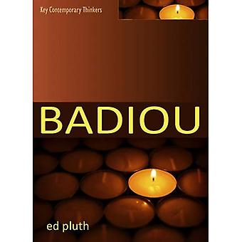 Badiou: A Philosophy of the New (Key Contemporary Thinkers)