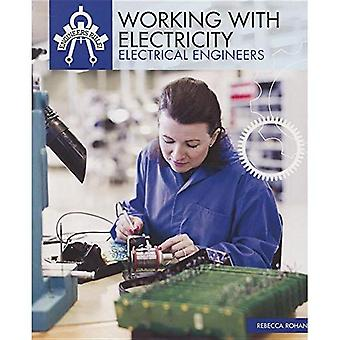 Working with Electricity: Electrical Engineers: 6 (Engineers Rule!)
