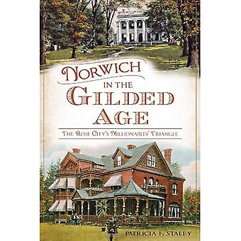 Norwich in the Gilded Age: The Rose City's Millionaires' Triangle