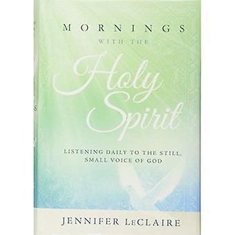 Le matin du Saint-esprit: écouter tous les jours la petite voix de Dieu