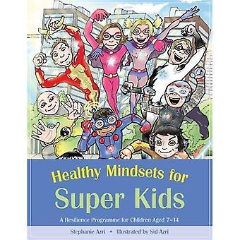 Mentalités saines pour les enfants Super; Un Programme de résilience pour les enfants âgés de 7 à 14 ans
