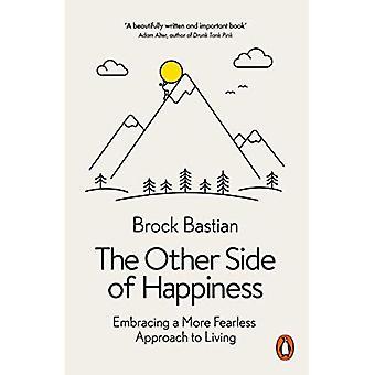 Den andre siden av lykke: omfavner en mer uredd tilnærming til å leve