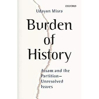 Burden of History: Assam and the Partition--Unresolved Issues
