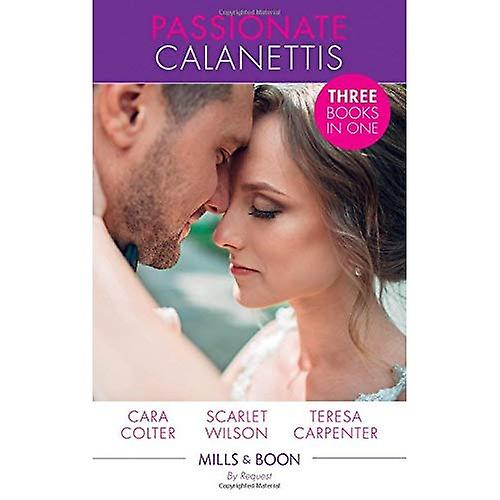 Passionate Calanettis: Soldier, Hero...Husband? (The Vineyards of Calanetti) / His Lost-and-Found Bride (The Vineyards of Calanetti) / The Best Man & The Wedding Planner (The Vineyards of Calanetti)