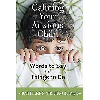 Calmar al niño ansioso: Palabras y cosas que hacer