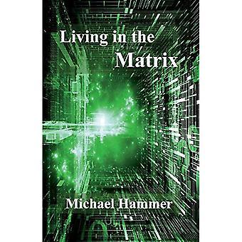 Bor i matrixen: forståelse og befri dig selv fra kløerne på matrixen