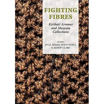 Fighting Fibres: Kiribati Armour and Museum Collections (Pacific Presences)