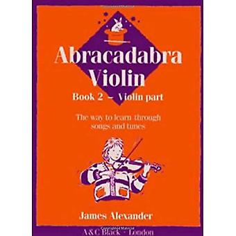 Abracadabra Violin: The Way to Learn Through Songs and Tunes (Instrumental Music)